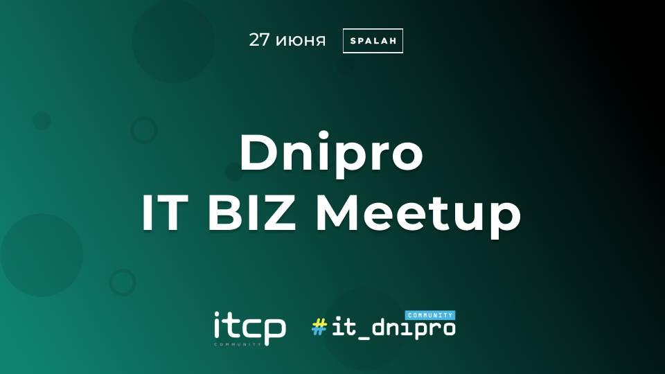 Dnipro IТBIZ Meetup