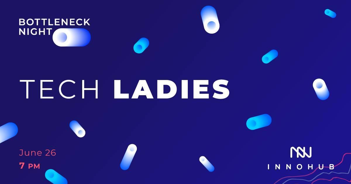 🤷♀️ Bottleneck Night: Tech Ladies — жінки обговорять проблеми, з якими стикаються в IT-індустрії